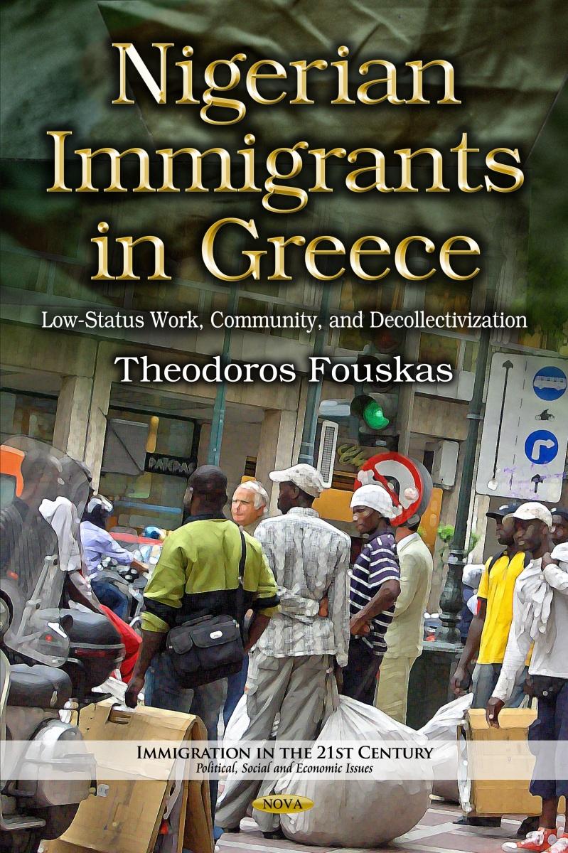 Reviews: Theodoros Fouskas, Theodoros Fouskas, Nigerian Immigrants in Greece: Low-Status Work, Community, and Decollectivization, Nova Science Publishers, 2014