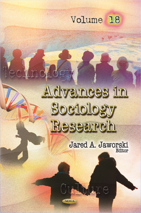 Jared A. Jaworski ed. 2016 Advances in Sociology Research. Vol. 18. New York Nova Science Publishers
