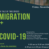 WEBINAR: A TALE OF TWO CRISES: ΜIGRATION AND COVID-19 [THE RUTGERS SCHOOL OF PUBLIC HEALTH - UNIVERSITY OF WEST ATTICA SCHOOL OF PUBLIC HEALTH, DEPARTMENT OF PUBLIC HEALTH POLICY, 20 NOV. 2020]